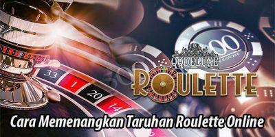 Cara Memenangkan Taruhan Roulette Online