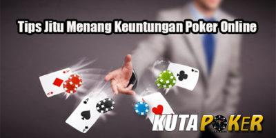 Tips Jitu Menang Keuntungan Poker Online